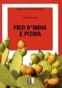 FICO D'INDIA E PITAYA