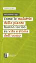 COME LE MALATTIE DELLE PIANTE HANNO INCISO SU VITA E STORIA DELL'UOMO