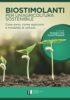 BIOSTIMOLANTI PER UN'AGRICOLTURA SOSTENIBILE Cosa sono, come agiscono e modalità di utilizzo