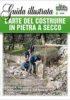 L'ARTE DEL COSTRUIRE IN PIETRA A SECCO